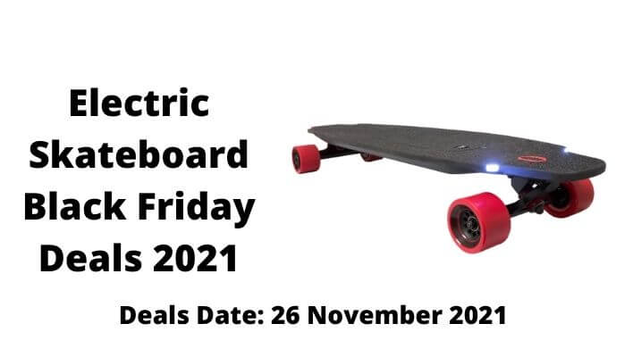 Electric Skateboard Black Friday Deals 2021