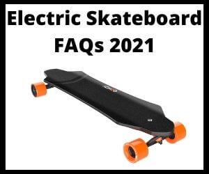 Electric Skateboard FAQs